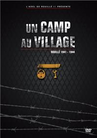 Un camp au village. Rouillé 1941-1944