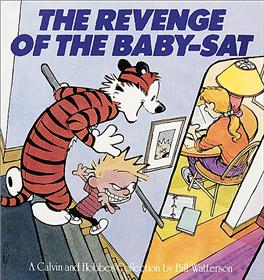 CALVIN & HOBBES The Revenge of the Baby-Sat
